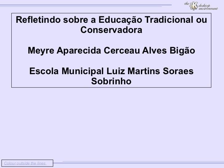 Colour outside the lines                         Refletindo sobre a Educação Tradicional ou Conser...