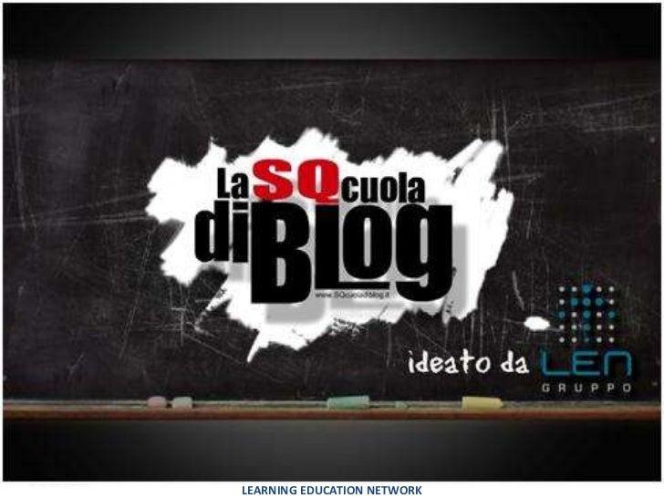 www.gruppolen.it                   LEARNING EDUCATION NETWORK