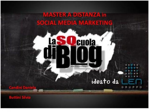 www.gruppolen.it  MASTER A DISTANZA in SOCIAL MEDIA MARKETING  Candini Daniela Buttini Silvia 18/10/2012  1