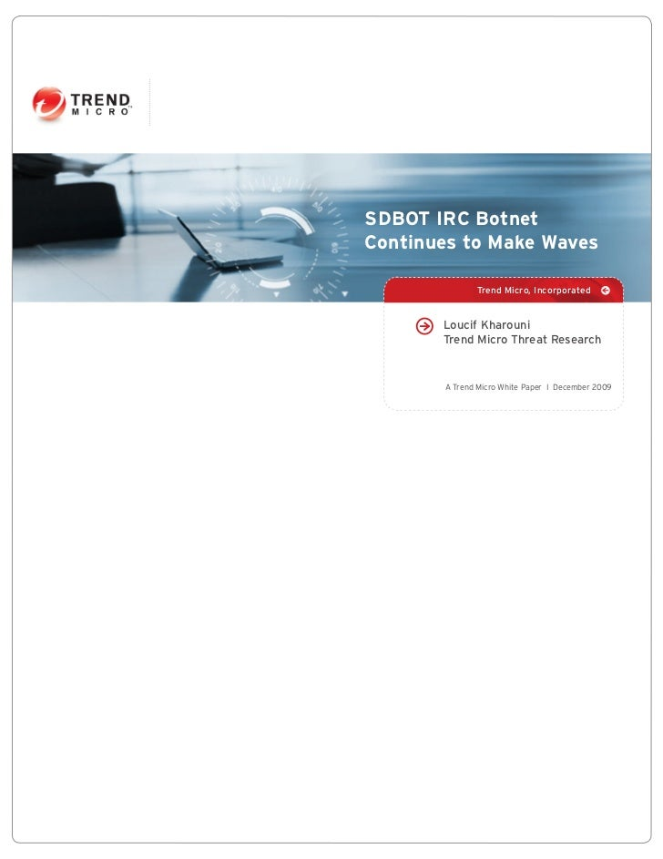 SDBOT IRC Botnet Continues to Make Waves                Trend Micro, Incorporated           Loucif Kharouni        Trend M...