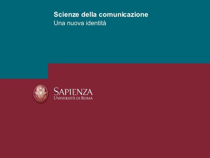 Una nuova identità Scienze della comunicazione