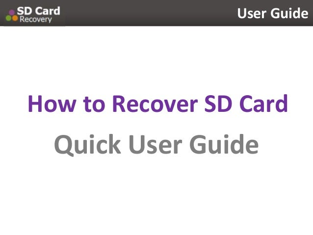 Quick User Guide User Guide How to Recover SD Card