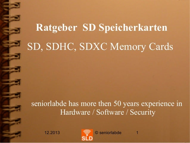 Ratgeber SD Speicherkarten SD, SDHC, SDXC Memory Cards  seniorlabde has more then 50 years experience in Hardware / Softwa...
