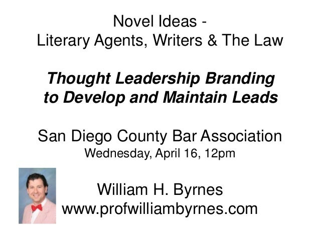 Novel Ideas - Literary Agents, Writers & The Law Thought Leadership Branding to Develop and Maintain Leads San Diego Count...