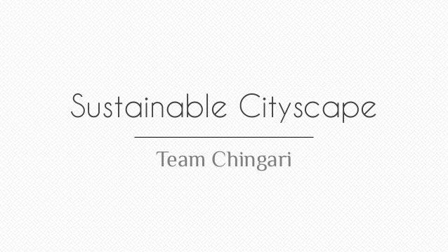 Sustainable Cityscape Team Chingari