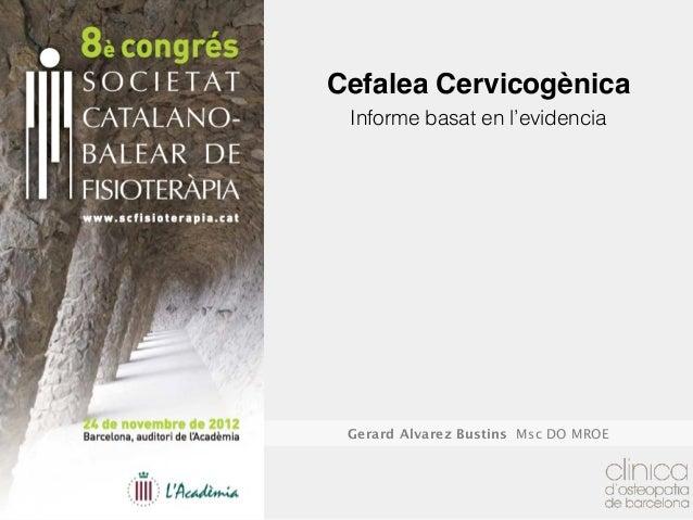 Cefalea Cervicogènica Informe basat en l'evidencia Gerard Alvarez Bustins Msc DO MROE