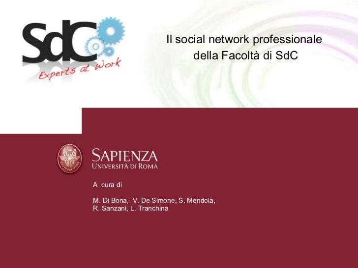 Il social network professionale  della Facoltà di SdC A  cura di M. Di Bona,  V. De Simone, S. Mendola,  R. Sanzani, L. Tr...