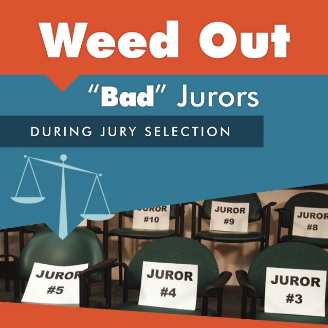 How to weed out bad jurors during jury selection