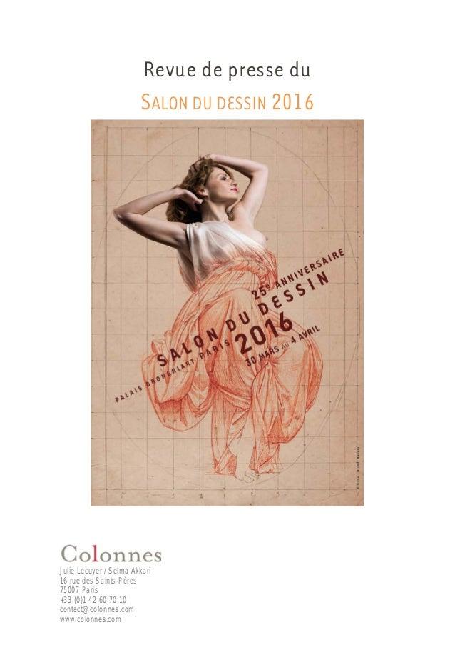 Revue de presse du SALON DU DESSIN 2016 Julie Lécuyer / Selma Akkari 16 rue des Saints-Pères 75007 Paris +33 (0)1 42 60 70...