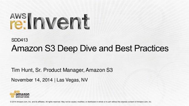 November 14, 2014 | Las Vegas, NV  Tim Hunt, Sr. Product Manager, Amazon S3