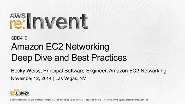 November 12, 2014 | Las Vegas, NV Becky Weiss, Principal Software Engineer, Amazon EC2 Networking
