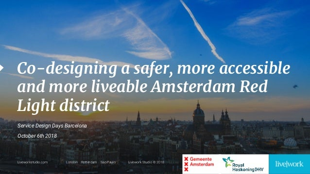 1 Liveworkstudio.com London Rotterdam Sao Paulo Livework Studio © 2018 Co-designing a safer, more accessible and more live...