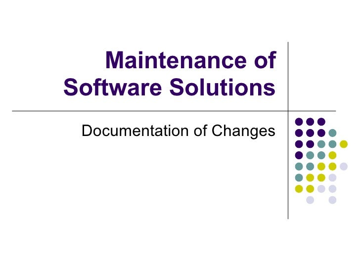 Maintenance of Software Solutions Documentation of Changes