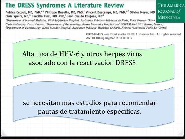 DRESS o síndrome de hipersensibilidad a drogas , empieza 8 sem después de inciacion del tto. Los corticosteroides sistémic...