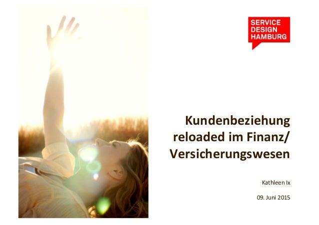 Kundenbeziehung   reloaded  im  Finanz/ Versicherungswesen              Kathleen  Ix          ...
