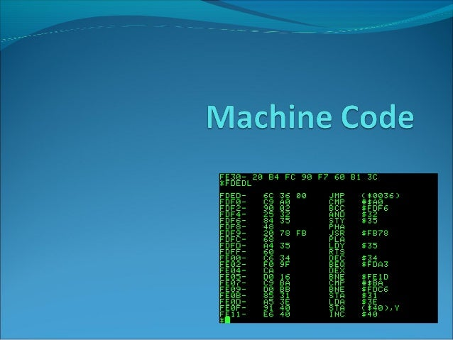 Machine Code Machine code is the term used to describe any binary instruction which the computer's CPU will read and execu...