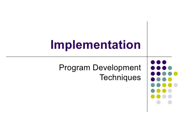 Implementation Program Development Techniques