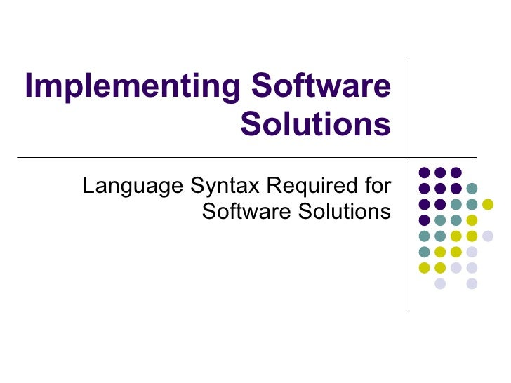 Implementing Software Solutions Language Syntax Required for Software Solutions