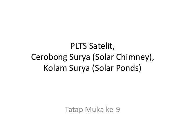 PLTS Satelit,Cerobong Surya (Solar Chimney),Kolam Surya (Solar Ponds)Tatap Muka ke-9