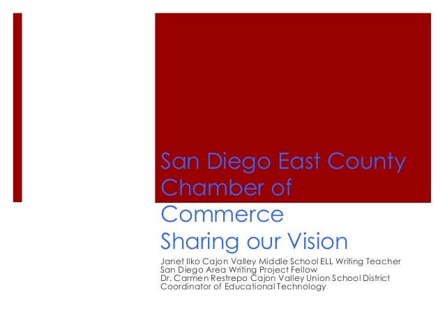 San Diego East CountyChamber ofCommerceSharing our VisionJanet Ilko Cajon Valley Middle School ELL Writing TeacherSan Dieg...