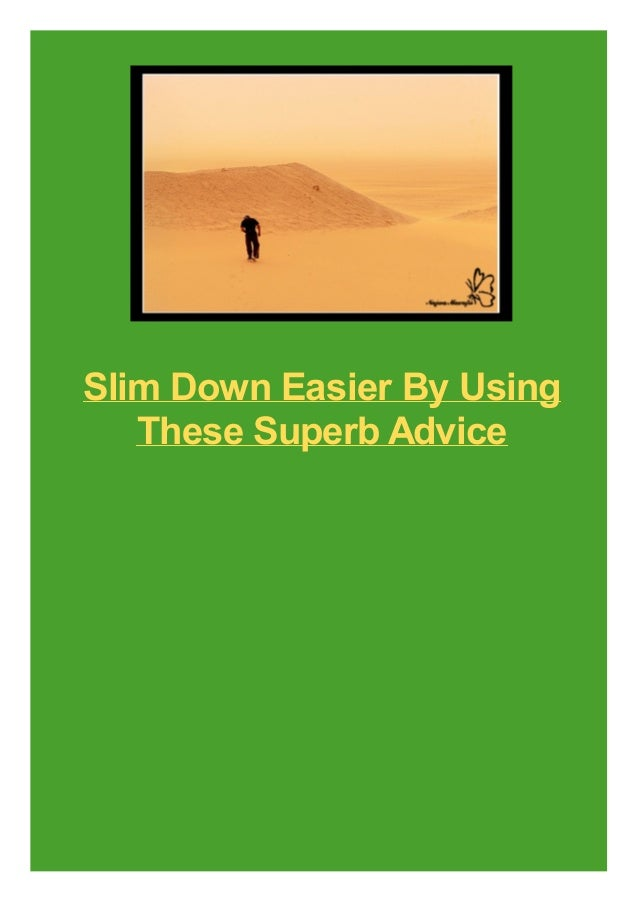 Slim Down Easier By Using These Superb Advice