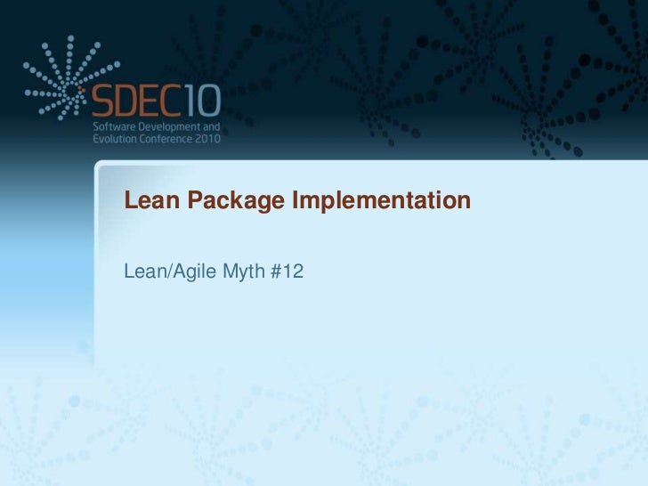 Lean Package ImplementationLean/Agile Myth #12