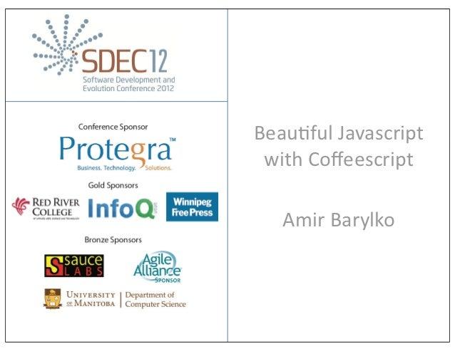 Beau%ful Javascript                with Coffeescript                  Amir BarylkoAmir Barylko              Advanced ...