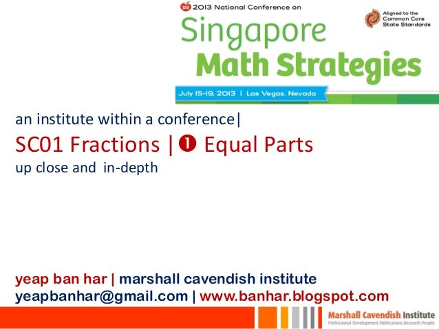 an institute within a conference| SC01 Fractions | Equal Parts up close and in-depth yeap ban har | marshall cavendish in...