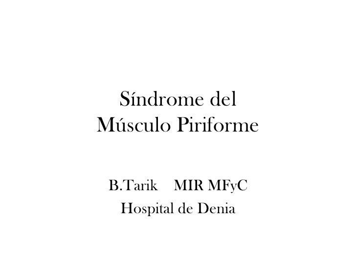 Síndrome del Músculo Piriforme   B.Tarik MIR MFyC   Hospital de Denia