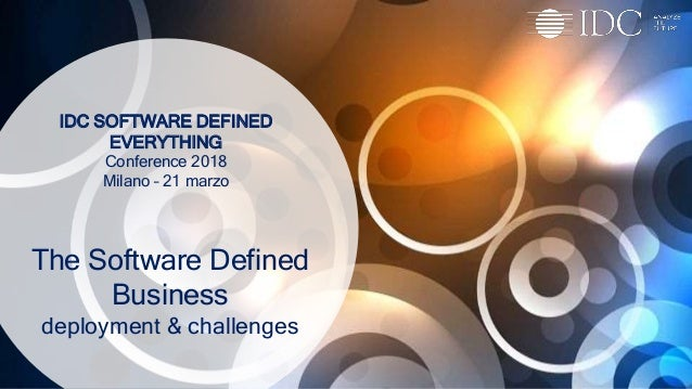 © IDC Visit us at IDCitalia.com and follow us on Twitter: @IDCItaly IDC SOFTWARE DEFINED EVERYTHING Conference 2018 Milano...
