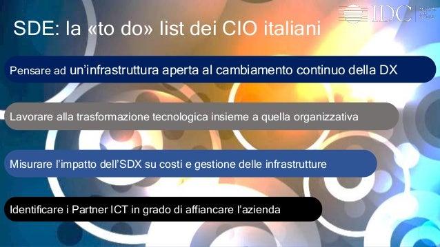 © IDC Visit us at IDCitalia.com and follow us on Twitter: @IDCItaly SDE: la «to do» list dei CIO italiani Pensare ad un'in...