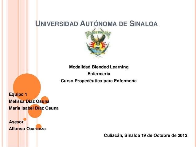 UNIVERSIDAD AUTÓNOMA DE SINALOA                             Modalidad Blended Learning                                    ...