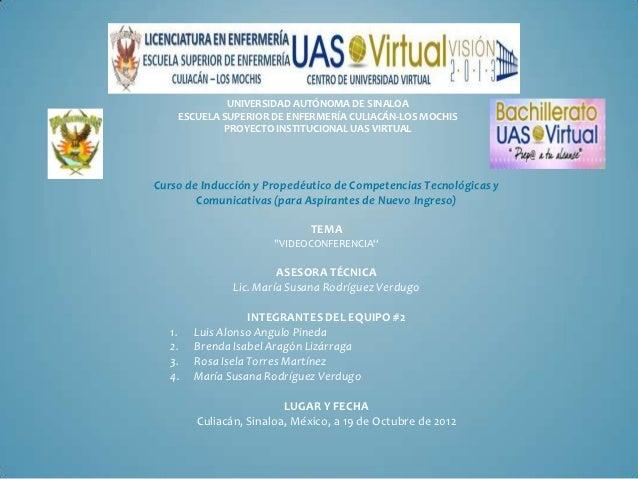 UNIVERSIDAD AUTÓNOMA DE SINALOA    ESCUELA SUPERIOR DE ENFERMERÍA CULIACÁN-LOS MOCHIS            PROYECTO INSTITUCIONAL UA...