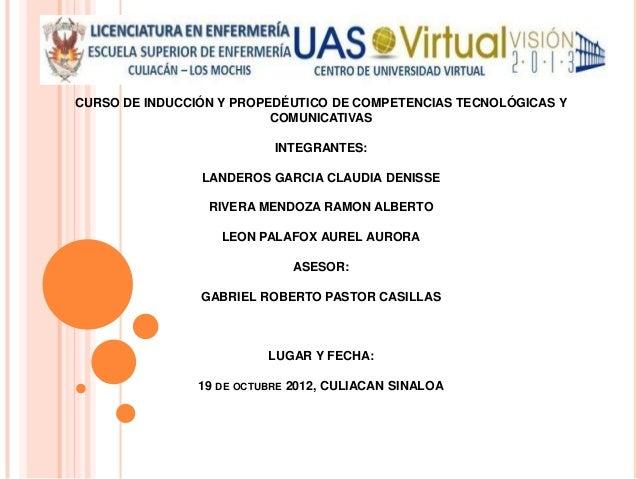 CURSO DE INDUCCIÓN Y PROPEDÉUTICO DE COMPETENCIAS TECNOLÓGICAS Y                          COMUNICATIVAS                   ...