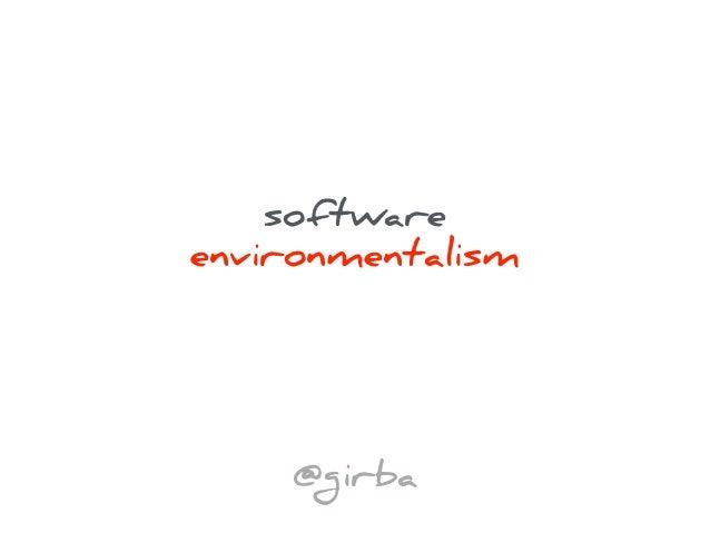 software environmentalism @girba