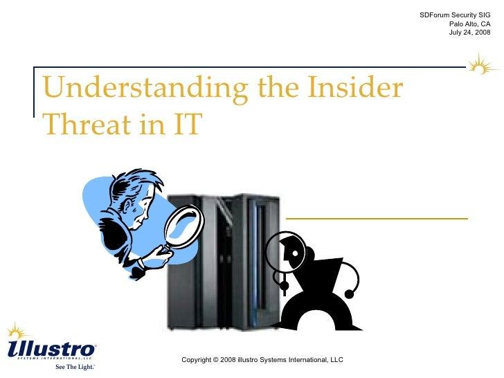 Understanding the Insider Threat in IT