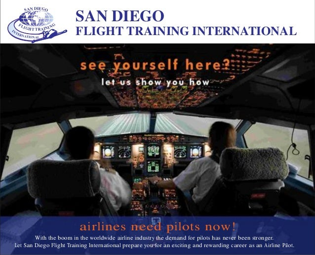 SAN DIEGO FLIGHT TRAINING With the boom in the worldwide airline industry the demand for pilots has never been stronger. L...