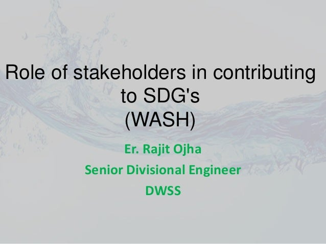 SDG in Nepal(WASH) and Stakeholder's roles and responsibilties