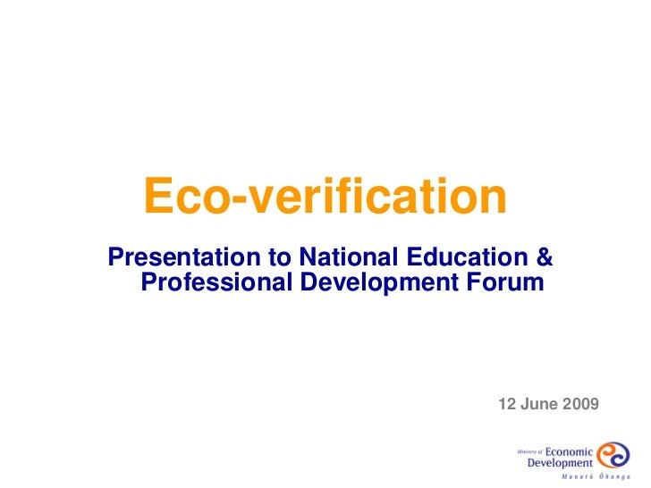 Eco-verification Presentation to National Education &   Professional Development Forum                                   1...