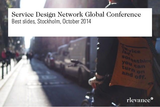 Service Design Network Global Conference Best slides, Stockholm, October 2014