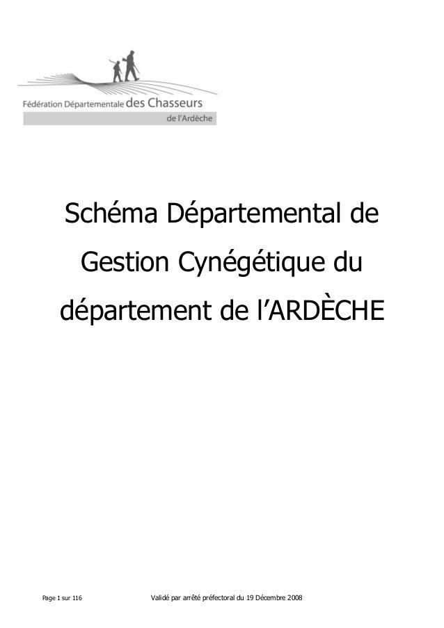 Schéma Départemental de Gestion Cynégétique du département de l'ARDÈCHE  Page 1 sur 116  Validé par arrêté préfectoral du ...