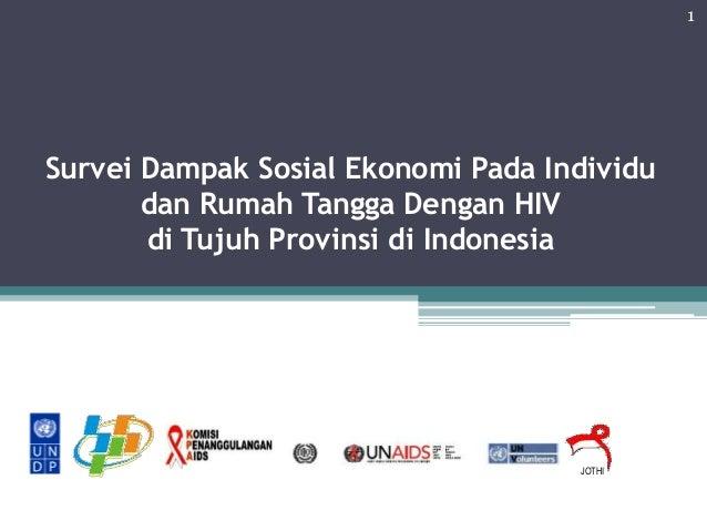 Survei Dampak Sosial Ekonomi Pada Individu dan Rumah Tangga Dengan HIV di Tujuh Provinsi di Indonesia 1 JOTHI
