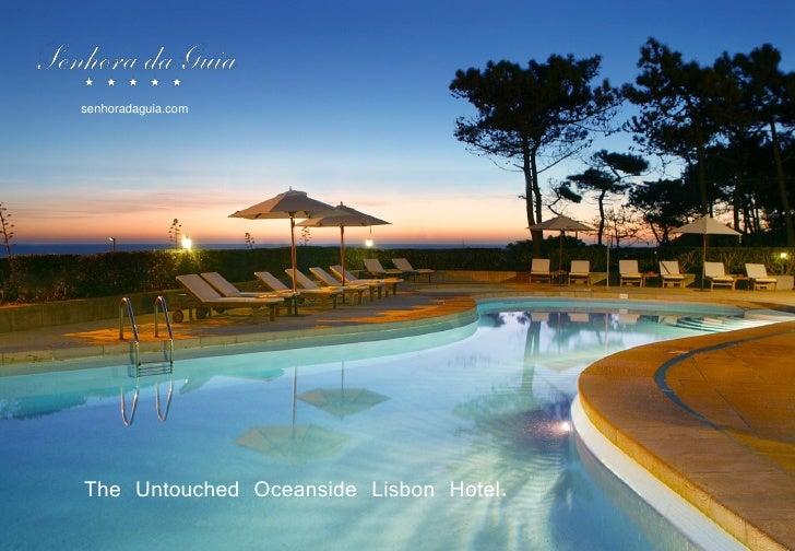 senhoradaguia.com     The Untouched Oceanside Lisbon Hotel.
