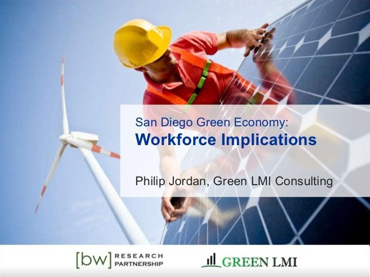 San Diego Green Economy:  Workforce Implications Philip Jordan, Green LMI Consulting