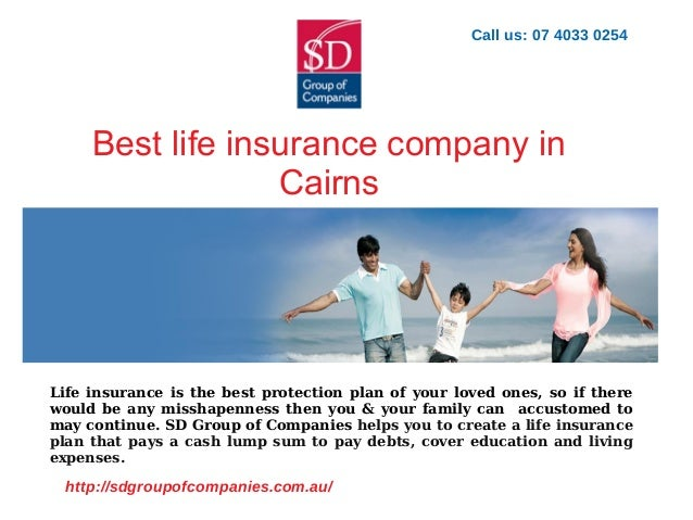 Best Life Insurance Company >> Best Life Insurance Company In Cairns