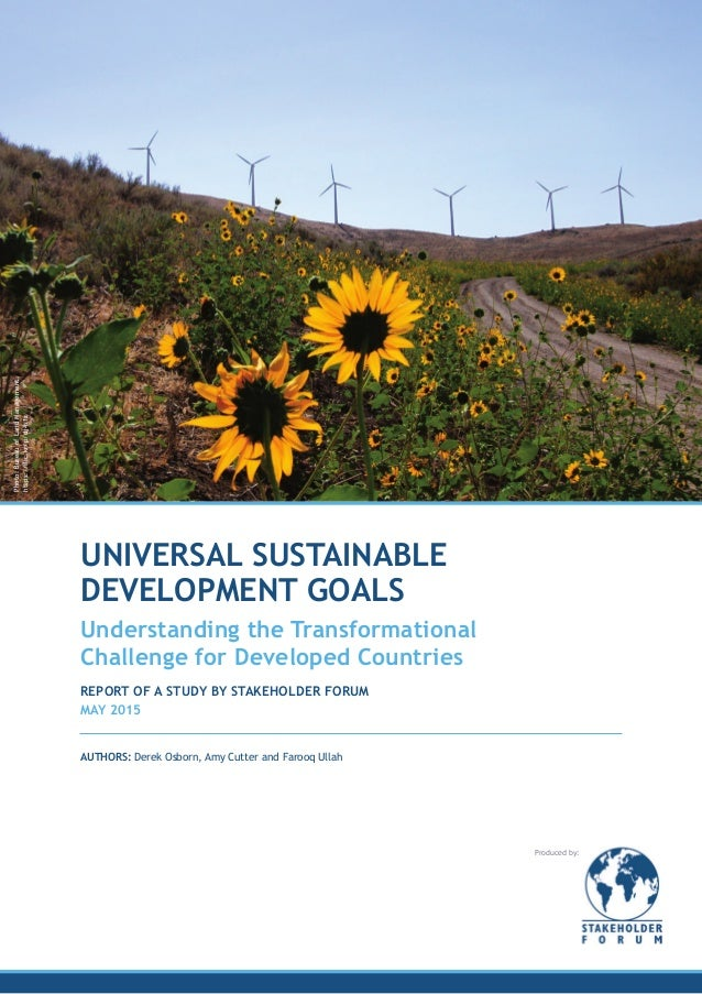 UNIVERSAL SUSTAINABLE DEVELOPMENT GOALS Understanding the Transformational Challenge for Developed Countries REPORT OF A S...