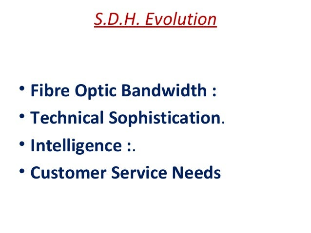 sdh basics Ethernet over sdh (eos or eosdh) or ethernet over sonet refers to a set of protocols which allow ethernet traffic to be carried over synchronous digital hierarchy networks in an efficient and flexible way the same functions are available using sonet.