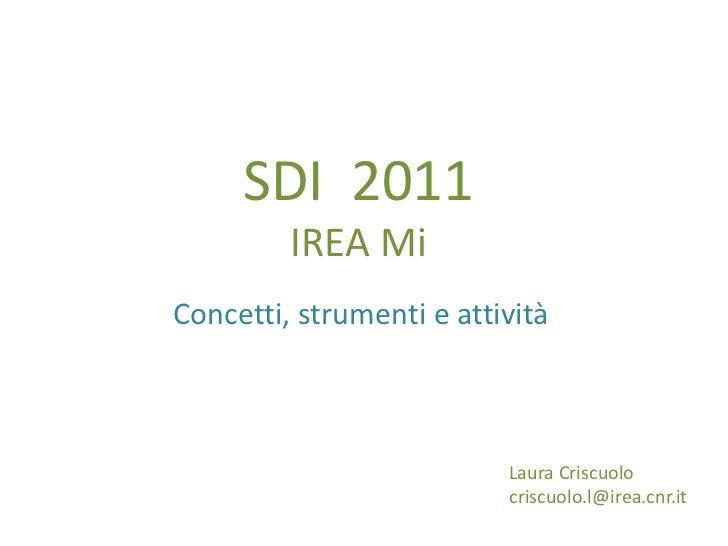 SDI 2011         IREA MiConcetti, strumenti e attività                          Laura Criscuolo                          c...