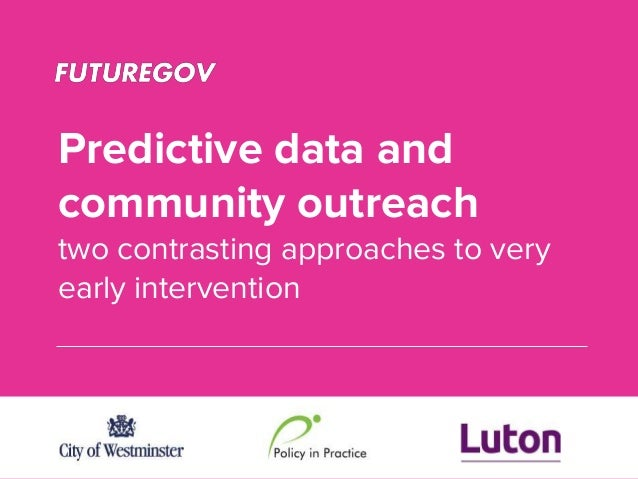 Predictive data and community outreach two contrasting approaches to very early intervention