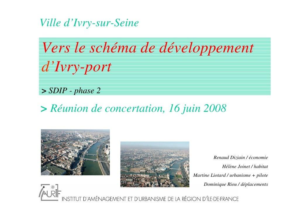 Ville d'Ivry-sur-Seine  Vers le schéma de développement d'Ivry-port > SDIP - phase 2  > Réunion de concertation, 16 juin 2...